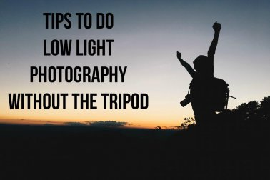 Tips to do low light photography without the tripod
